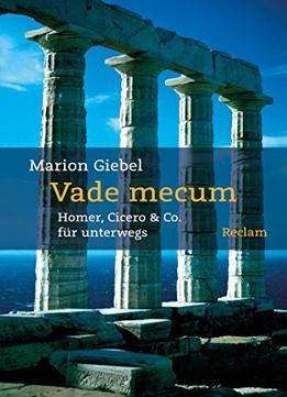 Download Vade Mecum: Homer, Cicero & Co. Für Unterwegs