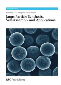 Download Janus Particle Synthesis, Self-assembly & Applications