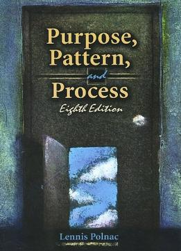 Download Purpose, Pattern, & Process