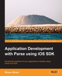 Download ebook Application Development with Parse using iOS SDK