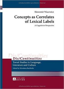 Download Concepts As Correlates Of Lexical Labels: A Cognitivist Perspective