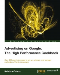 Download ebook Advertising on Google: The High Performance Cookbook