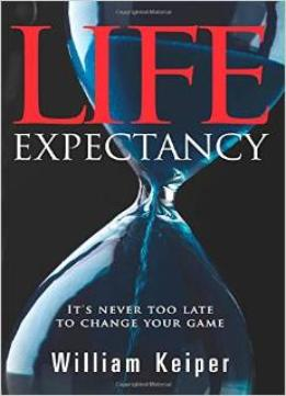 Download Life EXPECTANCY: It's Never Too Late to Change Your Game