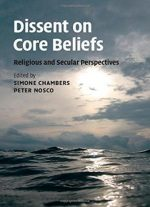 Dissent On Core Beliefs: Religious And Secular Perspectives