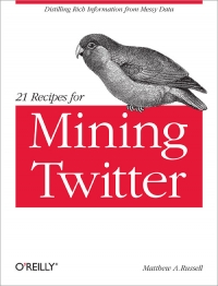 Download ebook 21 Recipes for Mining Twitter