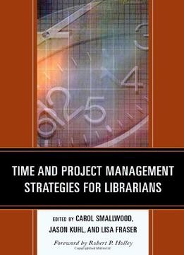 Download Time & Project Management Strategies For Librarians