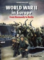 World War Ii In Europe: From Normandy To Berlin