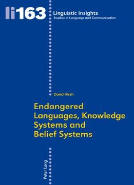 Download Endangered Languages, Knowledge Systems & Belief Systems