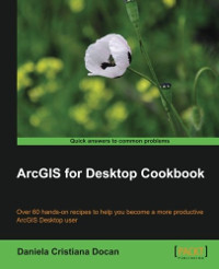 Download ebook ArcGIS for Desktop Cookbook