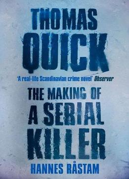 Download Thomas Quick: The Making Of A Serial Killer