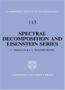 Download Spectral Decomposition & Eisenstein Series: A Paraphrase Of The Scriptures