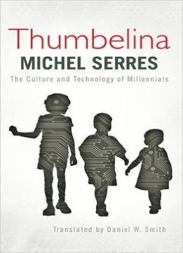 Download Thumbelina: The Culture & Technology Of Millennials