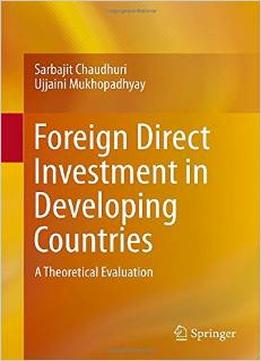 Download Foreign Direct Investment In Developing Countries: A Theoretical Evaluation