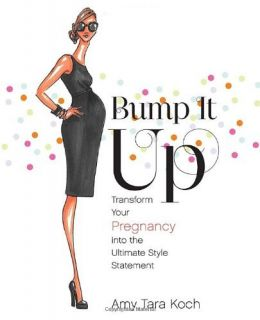Download Bump It Up: Transform Your Pregnancy into the Ultimate Style Statement