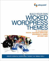 Download Build Your Own Wicked WordPress Themes