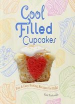 Cool Filled Cupcakes:: Fun & Easy Baking Recipes For Kids! (cool Cupcakes & Muffins)
