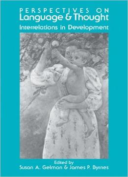 Download Perspectives On Language & Thought: Interrelations In Development