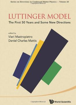 Download Luttinger Model: The First 50 Years & Some New Directions
