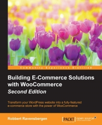 Download Building E-Commerce Solutions with WooCommerce, 2nd Edition