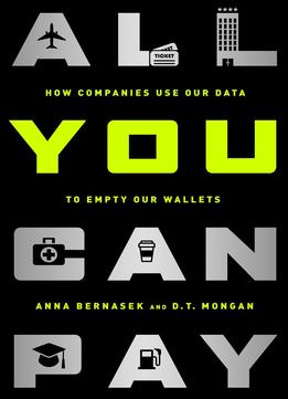 Download All You Can Pay: How Companies Use Our Data To Empty Our Wallets