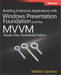 Download Building Enterprise Applications with Windows Presentation Foundation & the Model View ViewModel Pattern
