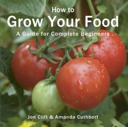 Download How to Grow Your Food: A Guide for Complete Beginners
