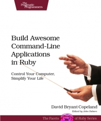 Download Build Awesome Command-Line Applications in Ruby
