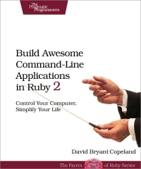 Download Build Awesome Command-Line Applications in Ruby 2