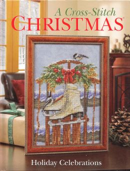 Download A Cross-Stitch Christmas: Holiday Celebrations