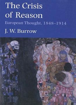 Download The Crisis Of Reason: European Thought, 1848-1914