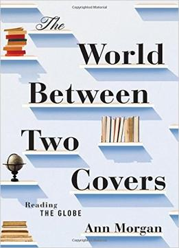 Download The World Between Two Covers: Reading The Globe
