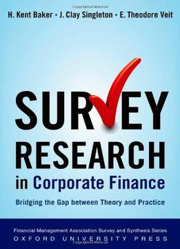 Download Survey Research In Corporate Finance: Bridging The Gap Between Theory & Practice