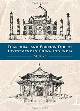 Download Diasporas & Foreign Direct Investment In China & India