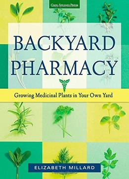 Download Backyard Pharmacy: Growing Medicinal Plants In Your Own Yard