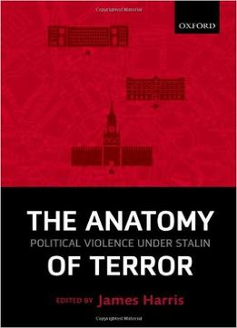 Download The Anatomy Of Terror: Political Violence Under Stalin