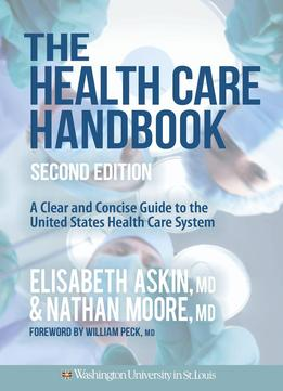 Download The Health Care Handbook: A Clear & Concise Guide To The United States Health Care System, 2nd Edition