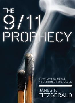 Download The 9/11 Prophecy: Startling Evidence The Endtimes Have Begun