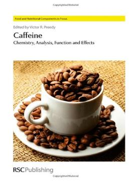 Download Caffeine: Chemistry, Analysis, Function & Effects