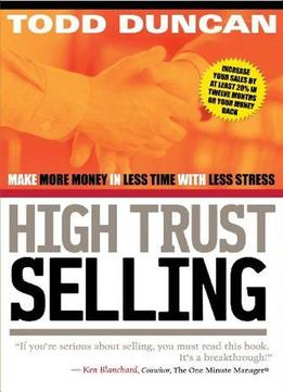 Download High Trust Selling: Make More Money In Less Time With Less Stress