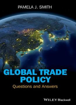 Download Global Trade Policy: Questions & Answers