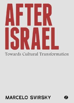 Download After Israel: Towards Cultural Transformation