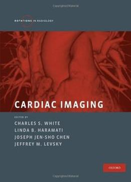 Download Cardiac Imaging (Rotations in Radiology)