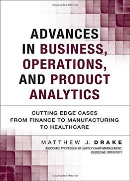 Download Advances In Business, Operations, & Product Analytics