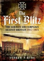 The First Blitz (Pen & Sword Military)