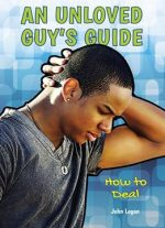 An Unloved Guy's Guide: How To Deal (a Guy's Guide)