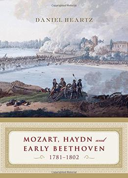 Download Mozart, Haydn & Early Beethoven: 1781-1802