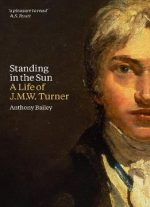 Standing In The Sun: A Life Of J.m.w. Turner