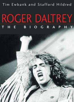 Download Roger Daltrey: The Biography