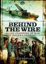 Behind the Wire: Allied Prisoners of War in Hitler's Germany