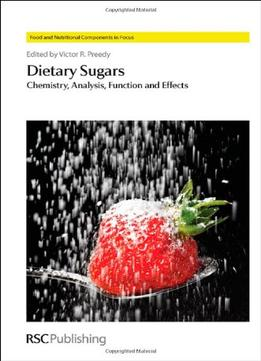 Download Dietary Sugars: Chemistry, Analysis, Function & Effects